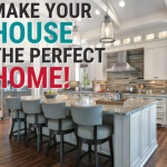 Make Your House The Perfect Home!